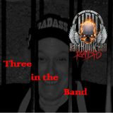 "Badass Martin's Rockout Radio Show - The ""Three in the Band"" Show"