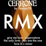 CERRONE REMIX (give me love, supernature, the only one, you are the one, move in c minor)