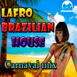 LAFRO BRAZILIAN HOUSE - Carnaval Mix (Mixed by DeePak)