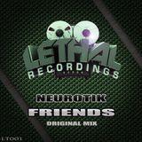 Neurotik - Friends [Lethal RecordingsLT001]