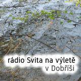rádio Svita na výletě (v Dobříši)