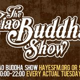 The Ciao Buddha Show - HayesFM.org Every Tuesday at 20:00 - 11.04.2017 with Alana Black