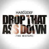 DJ Hard2Def - Drop that Ass down Vol.1
