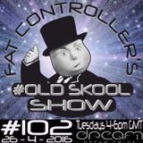 #OldSkool Show #102 with DJ Fat Controller 26th April 2016