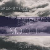 Groovetique presents  The Model #004 Podcast