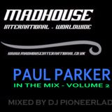 MADHOUSE : PAUL PARKER IN THE MIX VOLUME 2