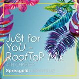 Just for you - Rooftop Mix 4/12