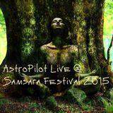 AstroPilot - Live at Samsara Festival 2015