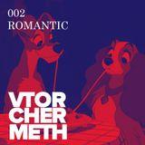 002 VTORCHERMETH PODCAST — ROMANTIC
