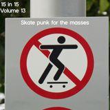 15 in 15 - Volume 13: skate punk for the masses