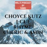 Wills Gym podcast 38 feat CHOYCE JCUE RHYME CHERIC