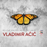 RE LOVE 2016 SPECIAL PROMO MIX BY VLADIMIR ACIC