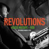 Revolutions Mix | Rob - March 2018