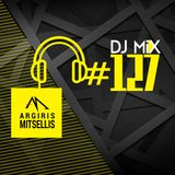 Argiris Mitsellis Presents Dj Mix #127
