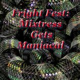 Frightfest Mix: Mixtress gets Maniacal