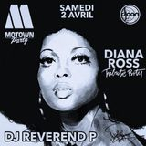 Dj Reverend P tribute to Diana Ross @ Motown Party, Djoon, Saturday April 2nd, 2016