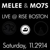 "MELEE & MO7S ""Live @ Rise Boston 2014"""