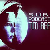 S.U.B. Podcast #20 Tim Reaper (UK)