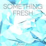 Something Fresh #002