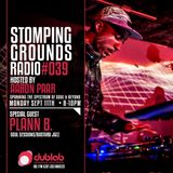 Stomping Grounds Episode 039 W/Special Guest Plann B - 9/11/17