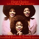 First Choice - Let No Man Put Asunder - Soulful French Touch Remix