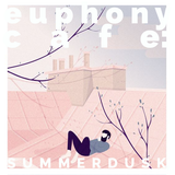 Euphony Café: Summer Dusk '17