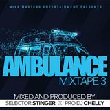 Ambulance Mixtape 3 [selector stinger X pro dj chelly]