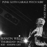 Psychedelic, Post - Punk with Manon Williams 14th December