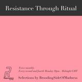 Resistance Through Ritual #9 - Monday 14th May 2018