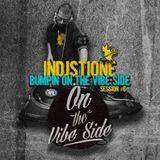 Indjstione Bumpin On The Vibe Side #6