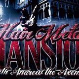 Hair Metal Mansion Radio Show #402