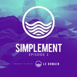 LeDomain : Simplement Episode 3 (Live from Ibiza, Spain)