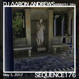 Sequence 176-DJ Aaron Andrews-May 5, 2017