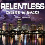 RELENTLESS Drum & Bass