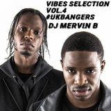 The Vibes Selection Vol.4 #UkBangers - @Mervinb_