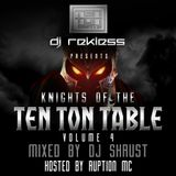 Knights of the Ten Ton Table Volume 4 mixed by DJ Shrust hosted by Ruption MC