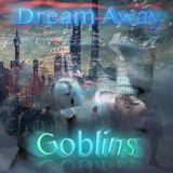 Dream Away (Goblins)