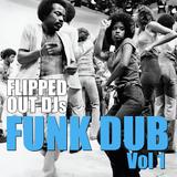 Flipped Out Funk Dub Vol 1