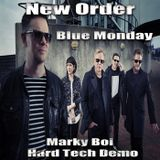 New Order - Blue Monday (Marky Boi Hard Tech Demo)