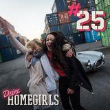 #25 Deine Homegirls - Podcast