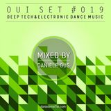 Oui Set Mix #019 (Deep Tech & Electronic Dance Music)