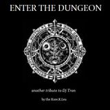 Enter the dungeon [another tribute to dj Tron]