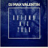 DJ Max Valentin - Autumn Mix 2018