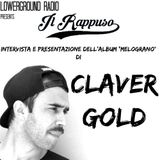 """Il Rappuso - Intervista Claver Gold per il suo nuovo ep """"Melograno"""" ed intervento di Swelto"""