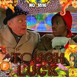 #1816: Tough Luck