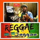 Reggae Inna Yuh Jeggae 24 - 4 - 17