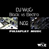 Black vs Electro Session by DJ WoC N02_2013