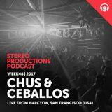 Chus & Ceballos - Stereo Productions podcast 225 (live at Halcyon Club San Francisco) - 01-Dec-2017