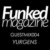 Funked Magazine - Guest Mix 004 - Yurgens