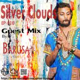 Silver Clouds Ep#10 - Guest Mix by Barusa